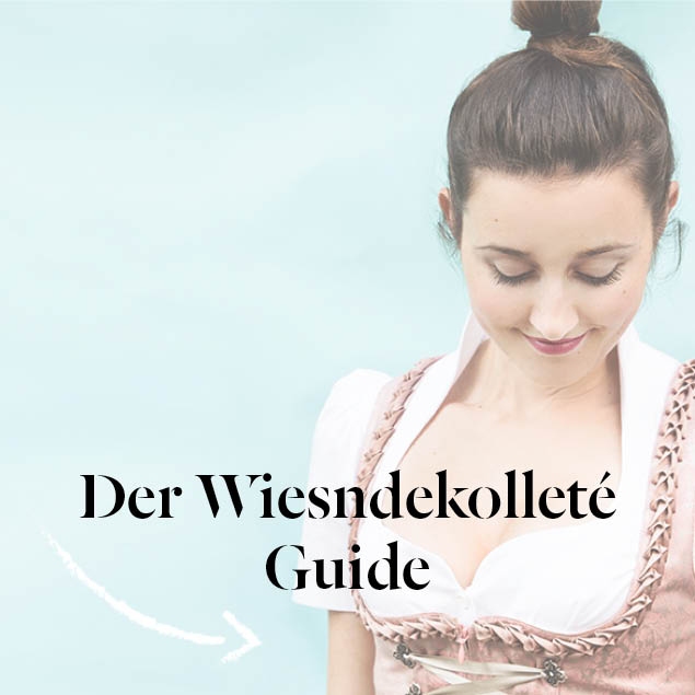 Der Wiesndekolleté Guide